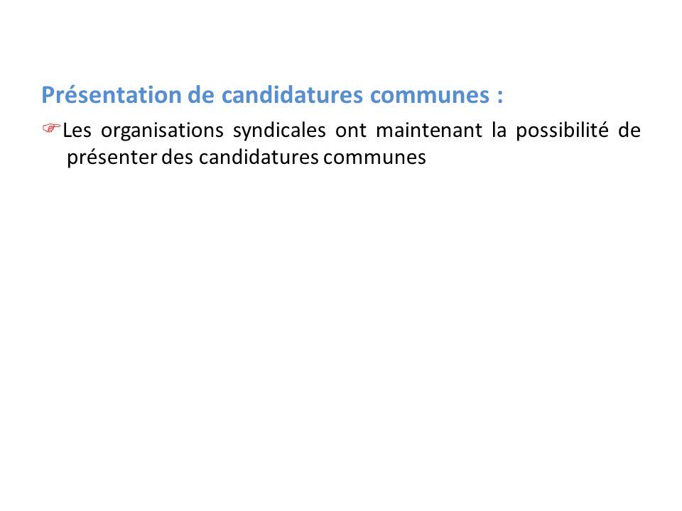 Présentation de candidatures communes :