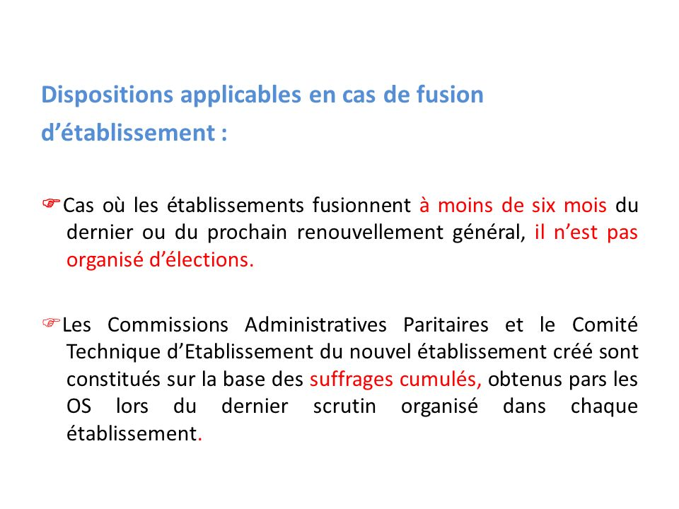 Dispositions applicables en cas de fusion d'établissement :