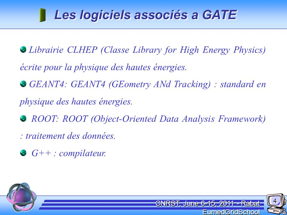DESCRIPTION D'UNE SIMULATION AVEC « GATE »
