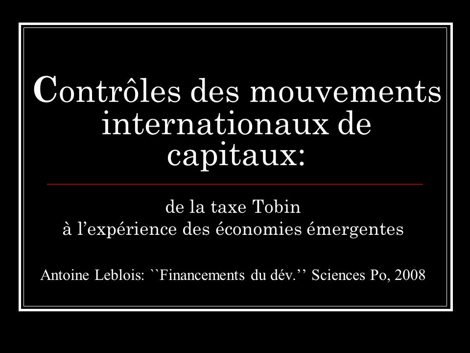 Contrôles des mouvements internationaux de capitaux: