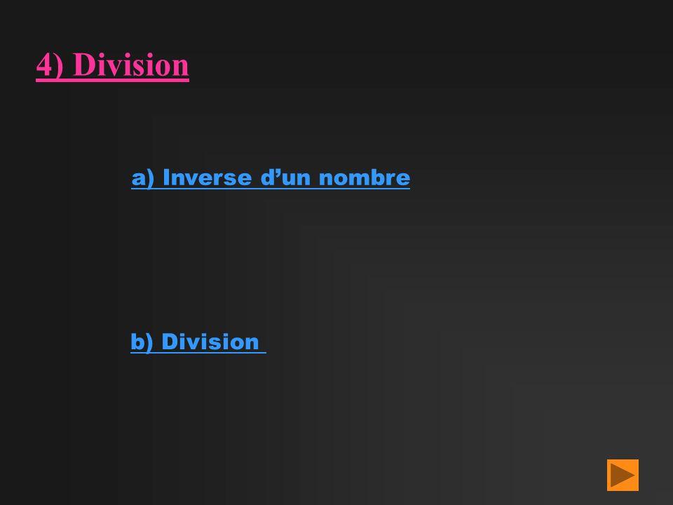 4) Division a) Inverse d'un nombre b) Division