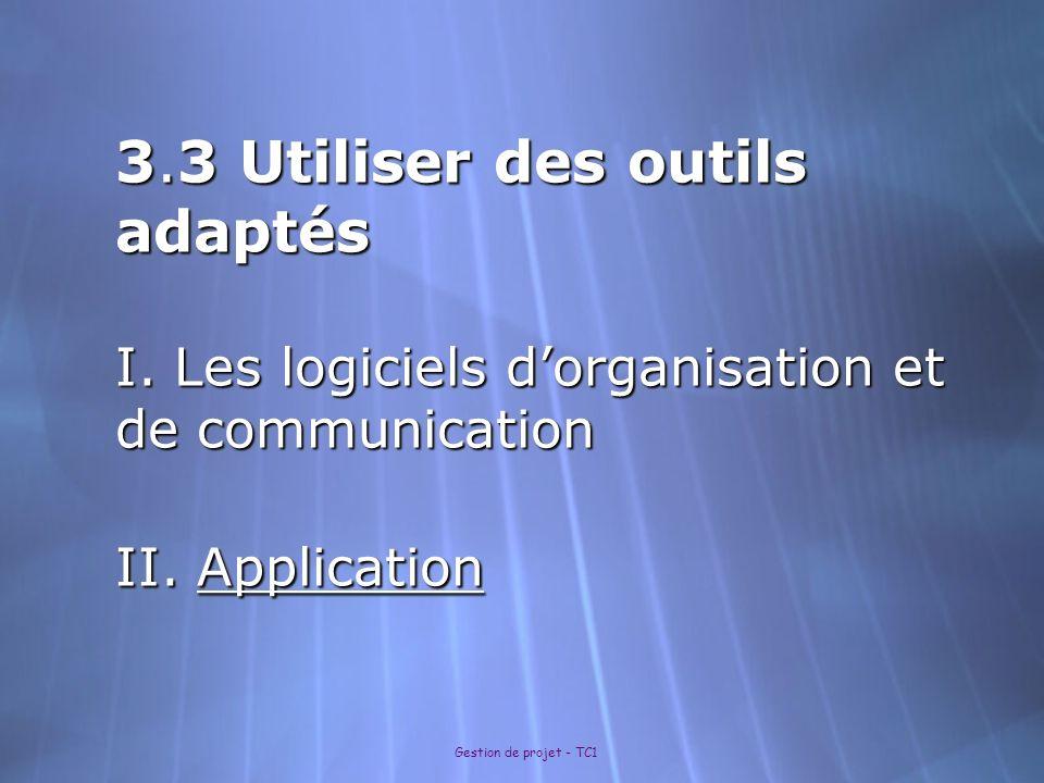 3. 3 Utiliser des outils adaptés I