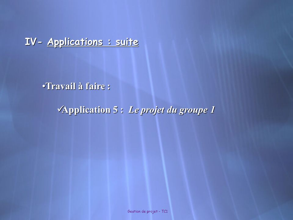 IV- Applications : suite
