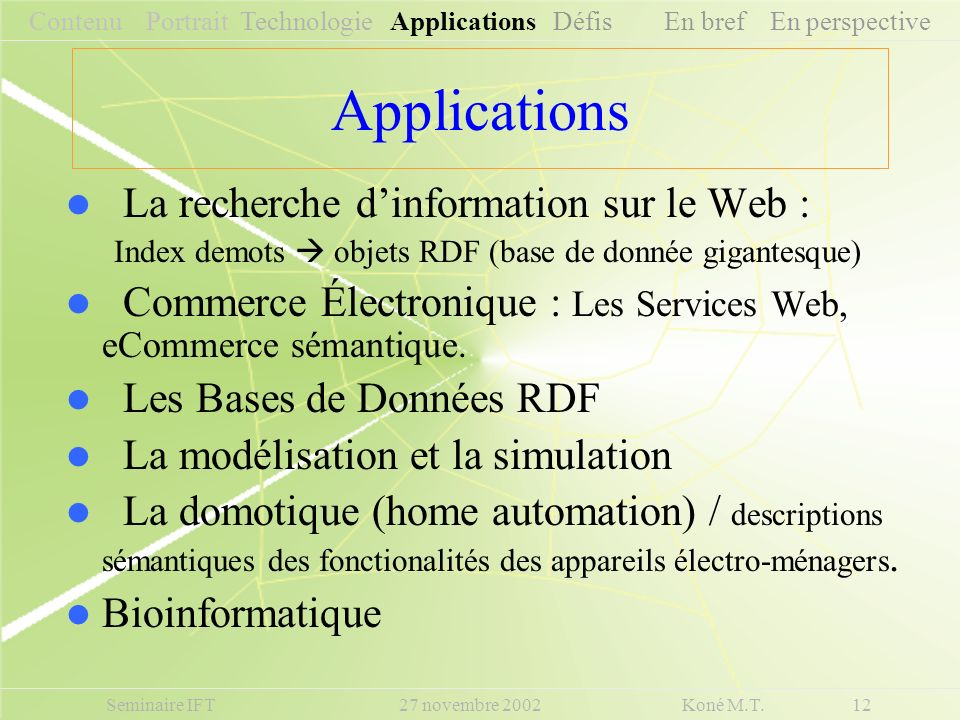 Contenu Portrait Technologie Applications Défis En bref En perspective