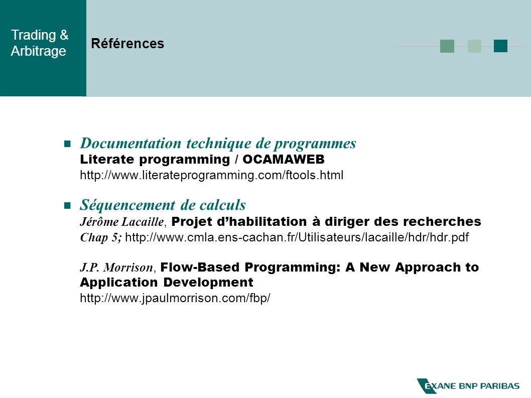 Références Documentation technique de programmes Literate programming / OCAMAWEB http://www.literateprogramming.com/ftools.html.