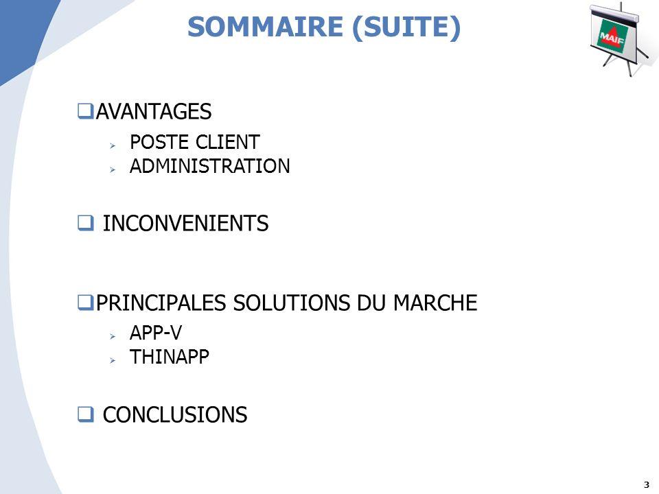 SOMMAIRE (SUITE) AVANTAGES INCONVENIENTS