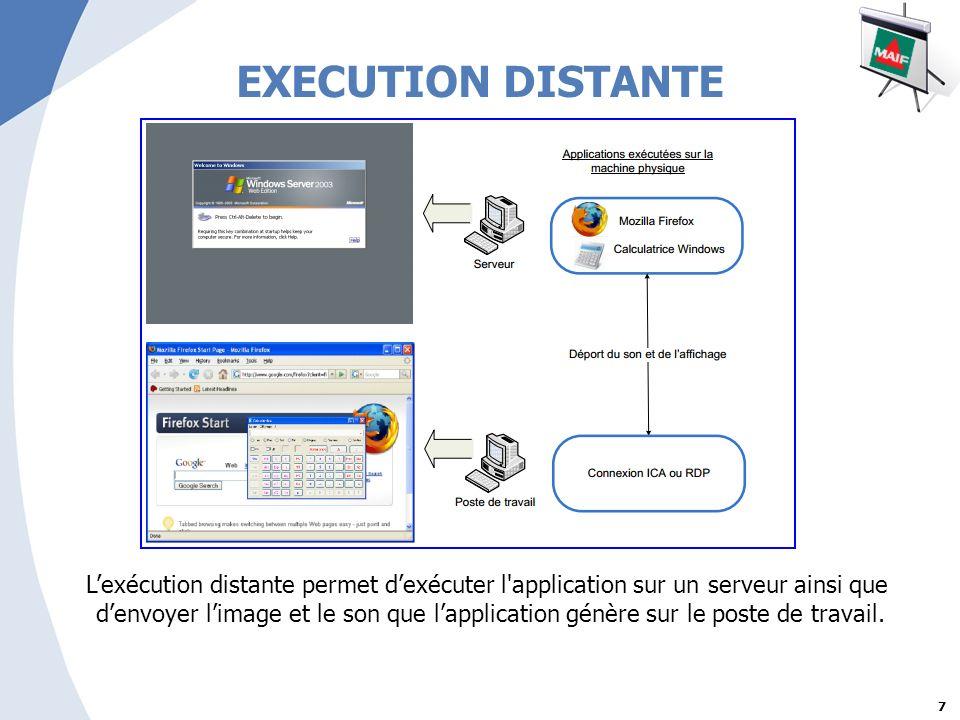 EXECUTION DISTANTE L'exécution distante permet d'exécuter l application sur un serveur ainsi que.