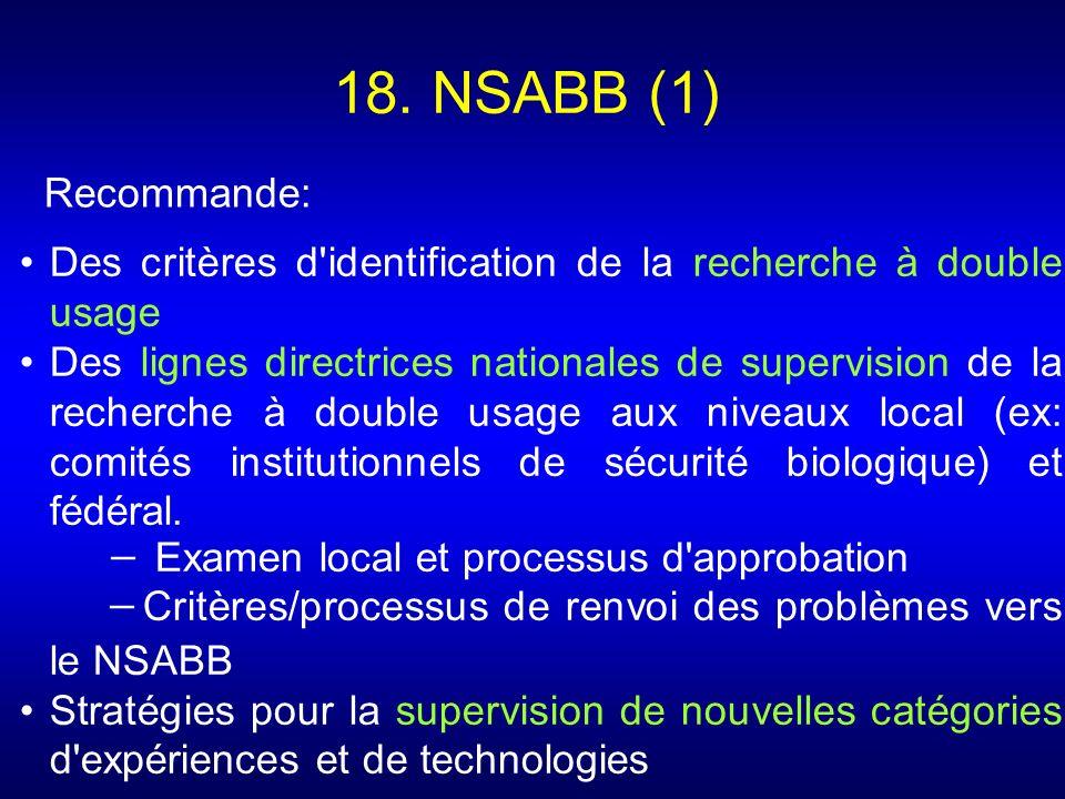 18. NSABB (1) Recommande: Des critères d identification de la recherche à double usage.