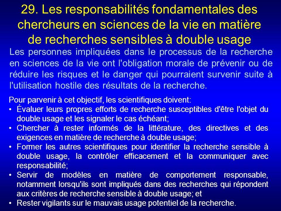 29. Les responsabilités fondamentales des chercheurs en sciences de la vie en matière de recherches sensibles à double usage