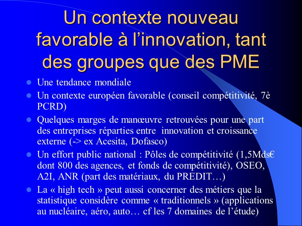 Un contexte nouveau favorable à l'innovation, tant des groupes que des PME