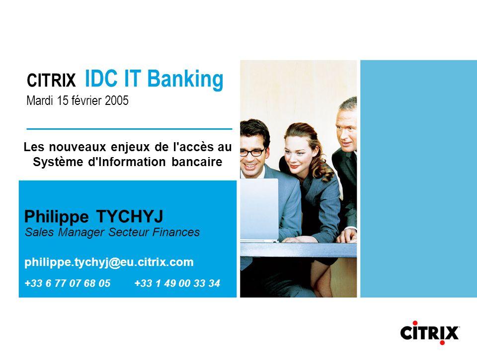 Les nouveaux enjeux de l accès au Système d Information bancaire