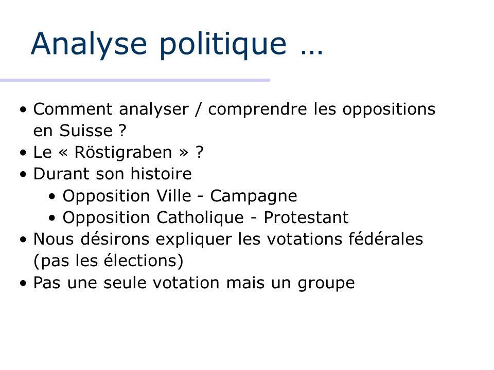 Analyse politique … Comment analyser / comprendre les oppositions en Suisse Le « Röstigraben »