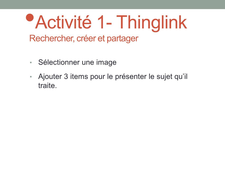 Activité 1- Thinglink Rechercher, créer et partager
