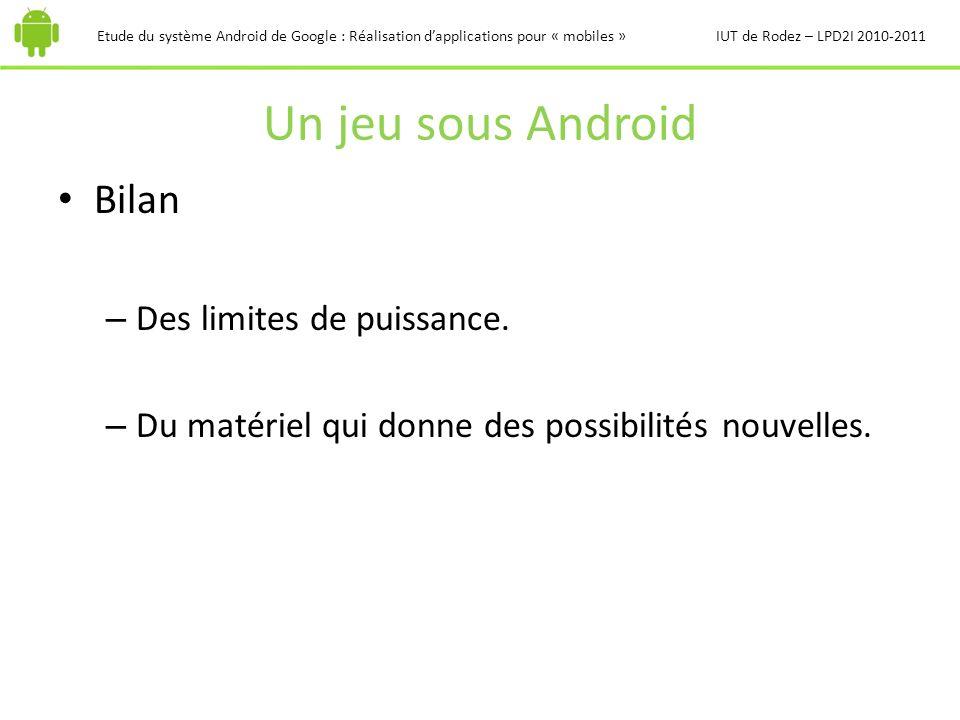 Un jeu sous Android Bilan Des limites de puissance.