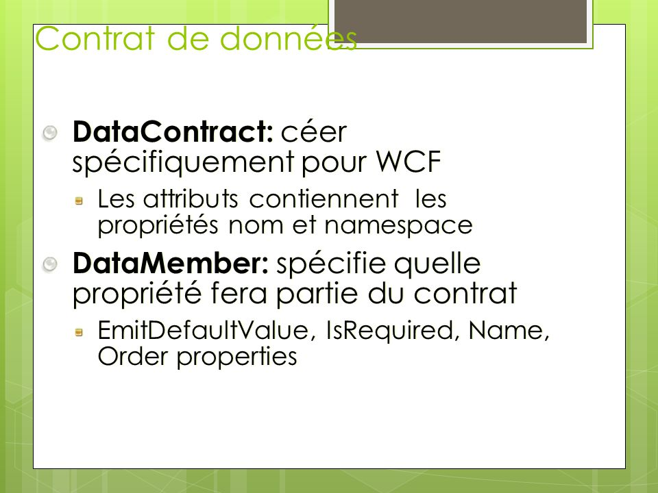 Contrat de données DataContract: céer spécifiquement pour WCF