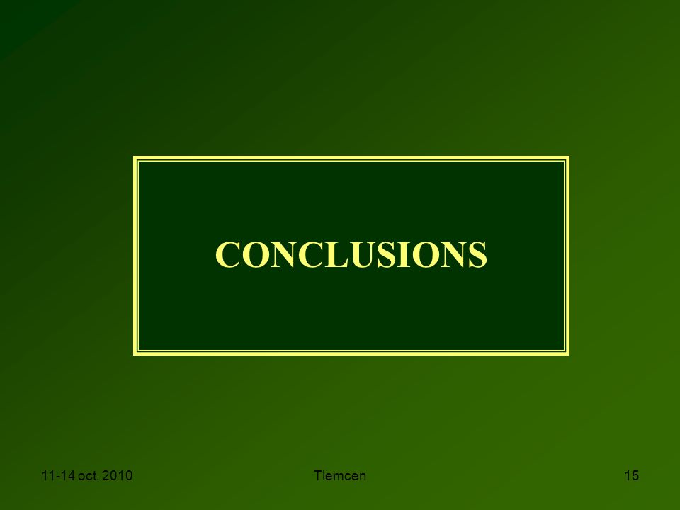 CONCLUSIONS 11-14 oct. 2010 Tlemcen 15