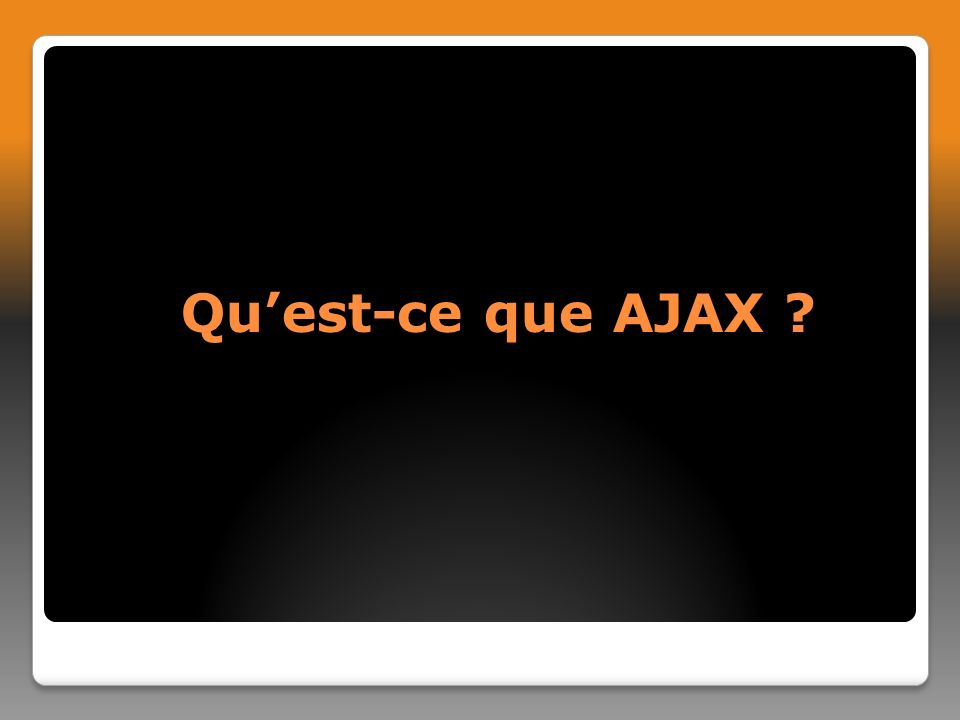 Qu'est-ce que AJAX