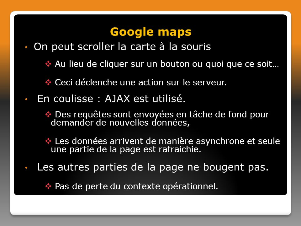 Google maps On peut scroller la carte à la souris