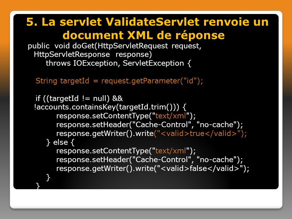 5. La servlet ValidateServlet renvoie un document XML de réponse