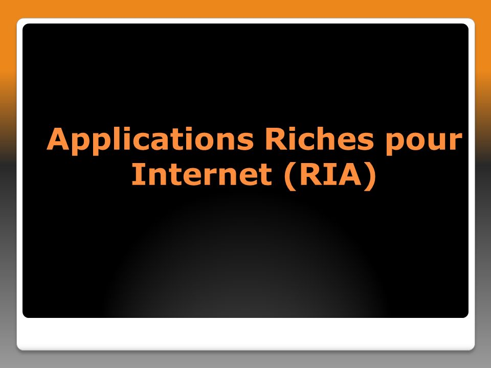 Applications Riches pour Internet (RIA)