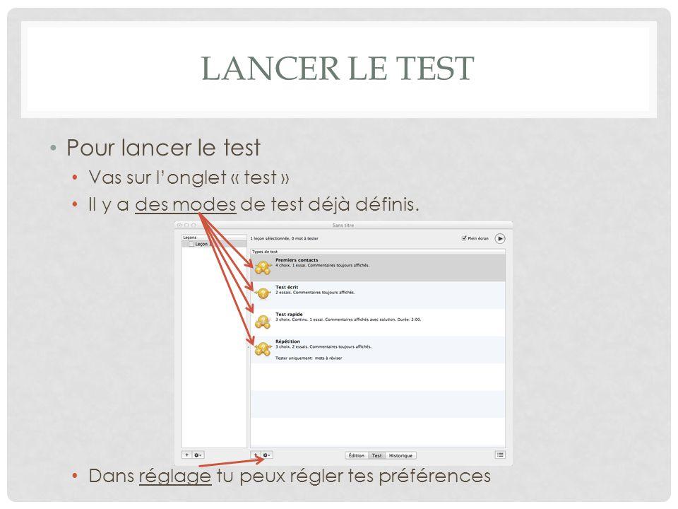 Lancer le test Pour lancer le test Vas sur l'onglet « test »