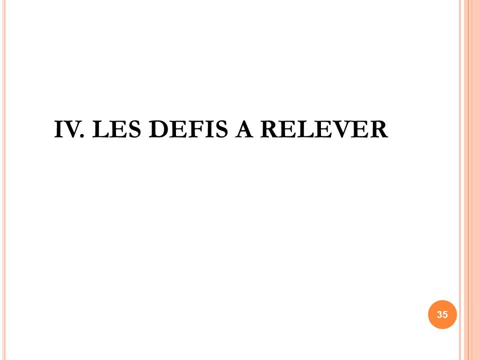 IV. LES DEFIS A RELEVER