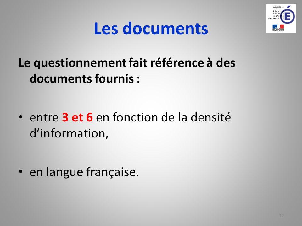 Les documents Le questionnement fait référence à des documents fournis : entre 3 et 6 en fonction de la densité d'information,