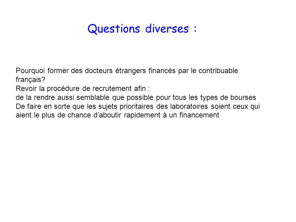 Questions diverses : Pourquoi former des docteurs étrangers financés par le contribuable français Revoir la procédure de recrutement afin :