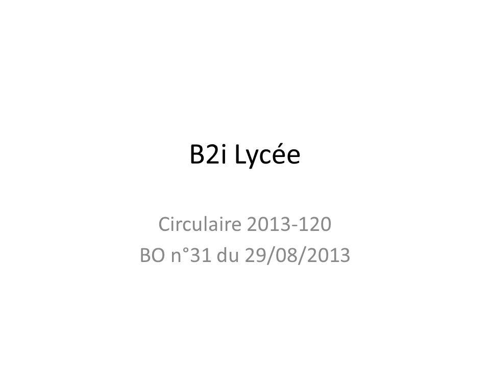 B2i Lycée Circulaire 2013-120 BO n°31 du 29/08/2013