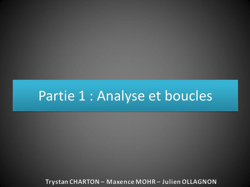 Partie 1 : Analyse et boucles