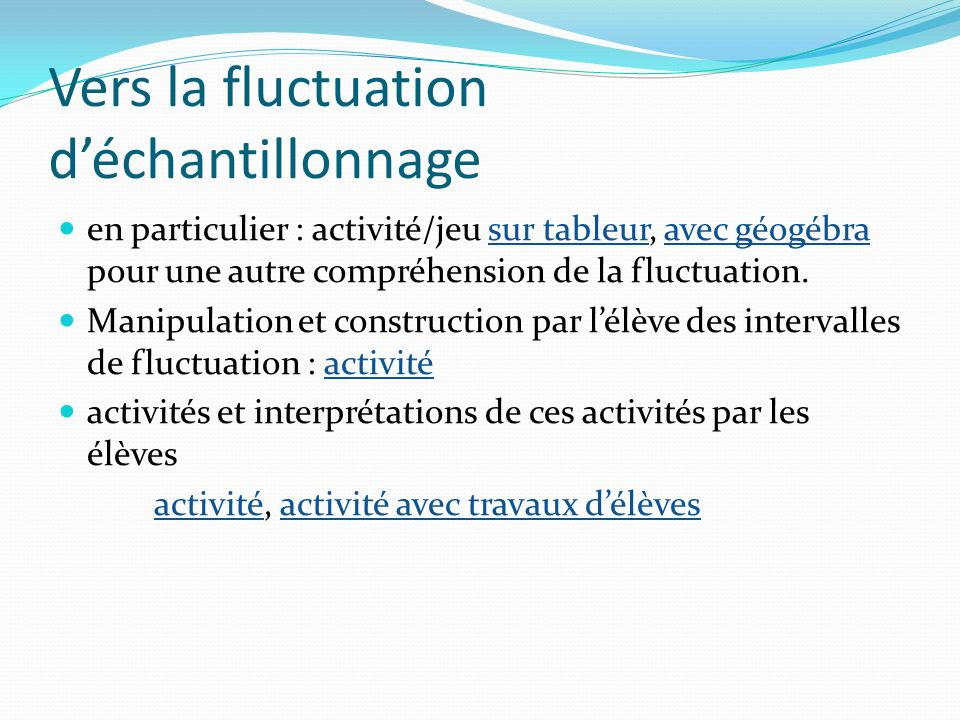 Vers la fluctuation d'échantillonnage