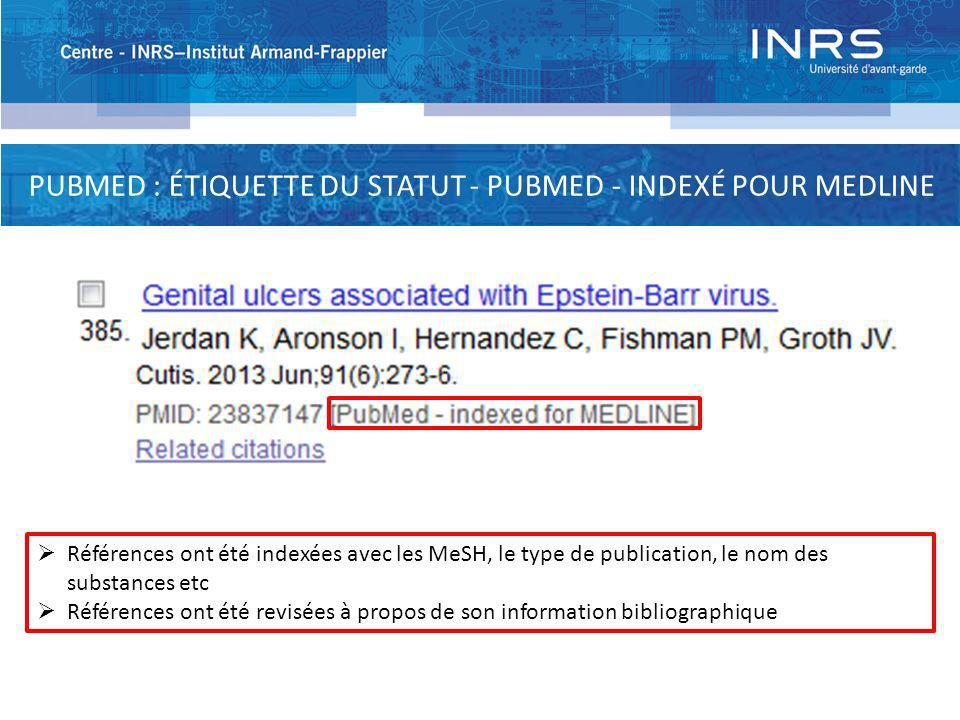 PUBMED : ÉTIQUETTE DU STATUT - PUBMED - INDEXÉ POUR MEDLINE