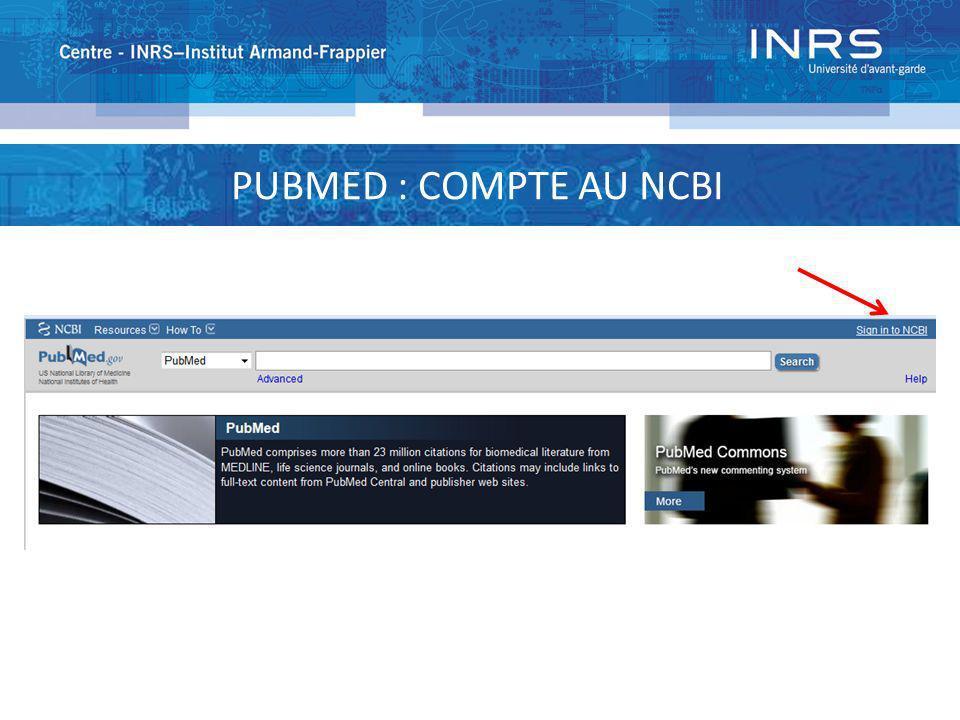 PUBMED : COMPTE AU NCBI