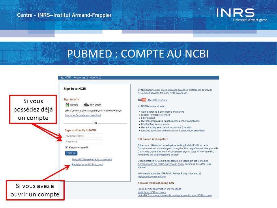 PUBMED : COMPTE AU NCBI Si vous possédez déjà un compte