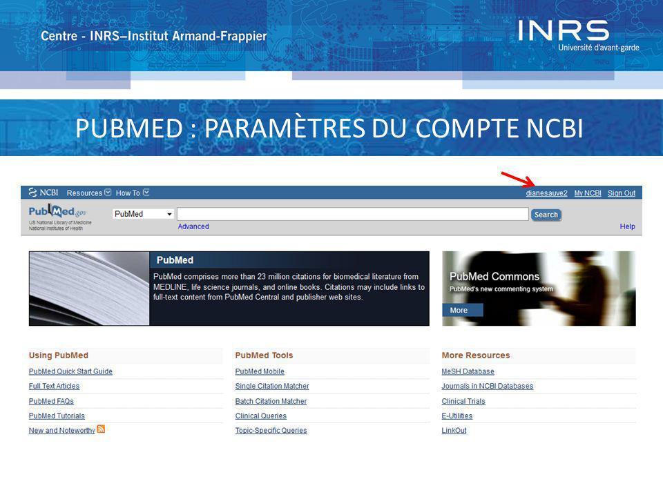 PUBMED : PARAMÈTRES DU COMPTE NCBI