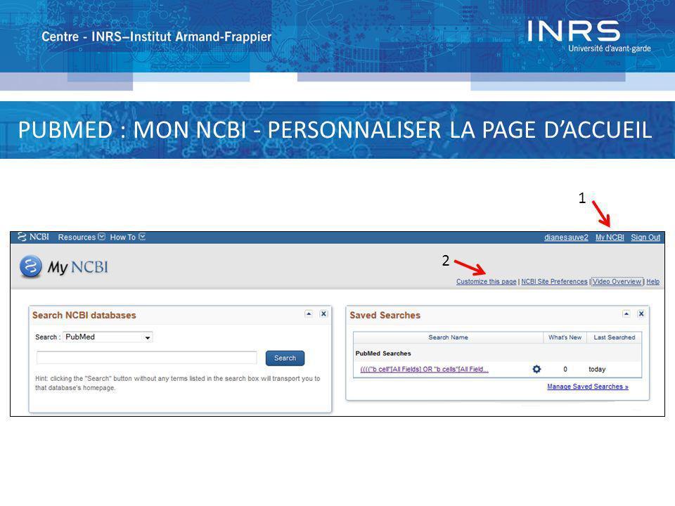 PUBMED : MON NCBI - PERSONNALISER LA PAGE D'ACCUEIL