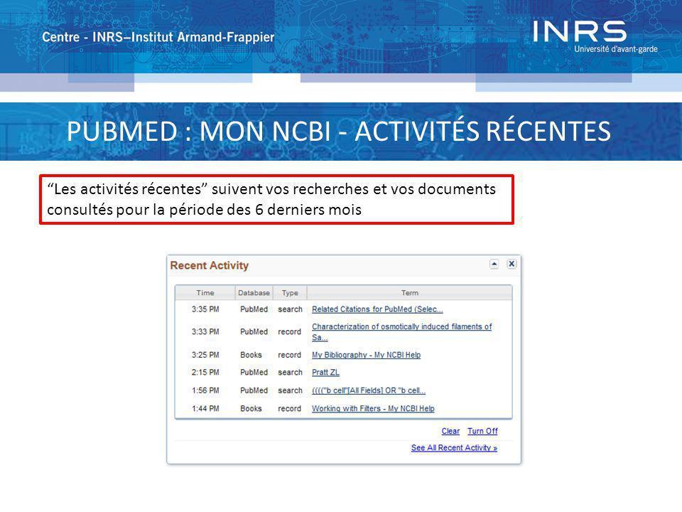 PUBMED : MON NCBI - ACTIVITÉS RÉCENTES