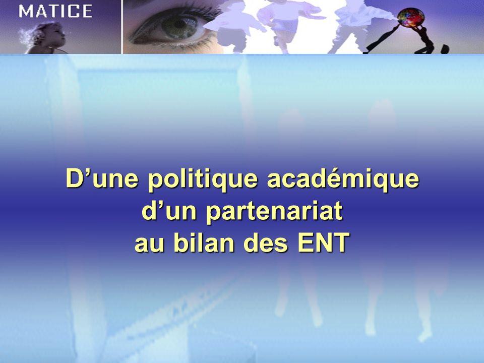 D'une politique académique d'un partenariat au bilan des ENT