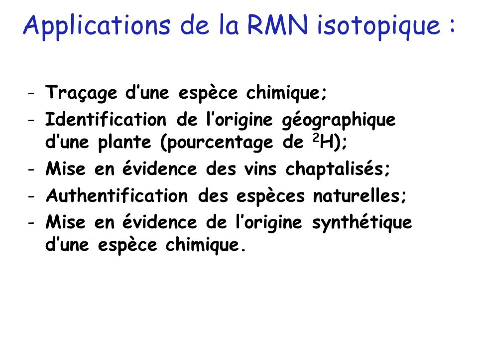 Applications de la RMN isotopique :