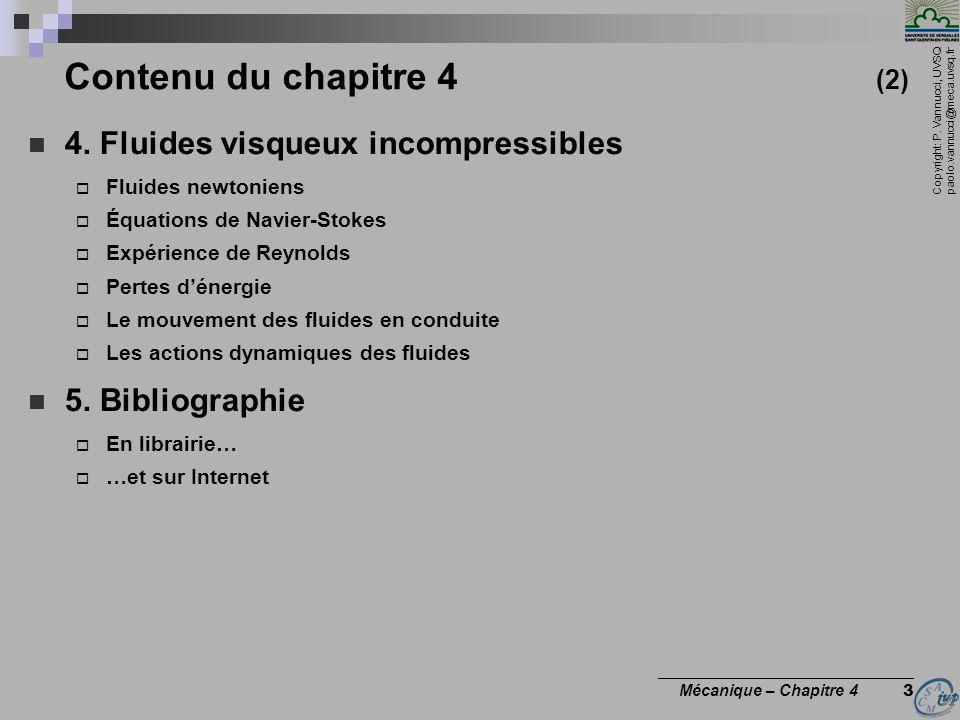 Contenu du chapitre 4 (2) 4. Fluides visqueux incompressibles