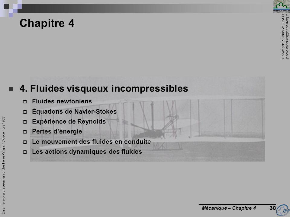 Chapitre 4 4. Fluides visqueux incompressibles Fluides newtoniens