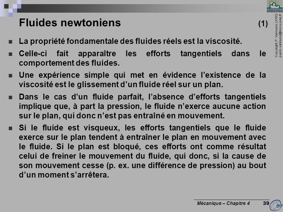 Fluides newtoniens (1) La propriété fondamentale des fluides réels est la viscosité.
