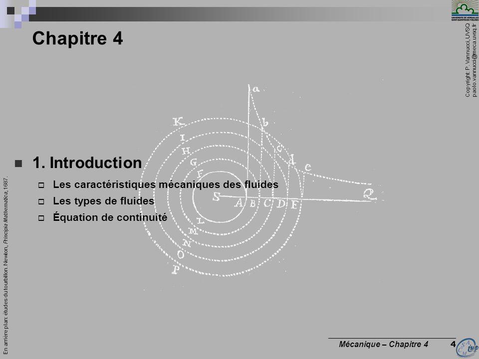 Chapitre 4 1. Introduction Les caractéristiques mécaniques des fluides