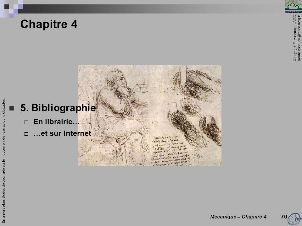 Chapitre 4 5. Bibliographie En librairie… …et sur Internet