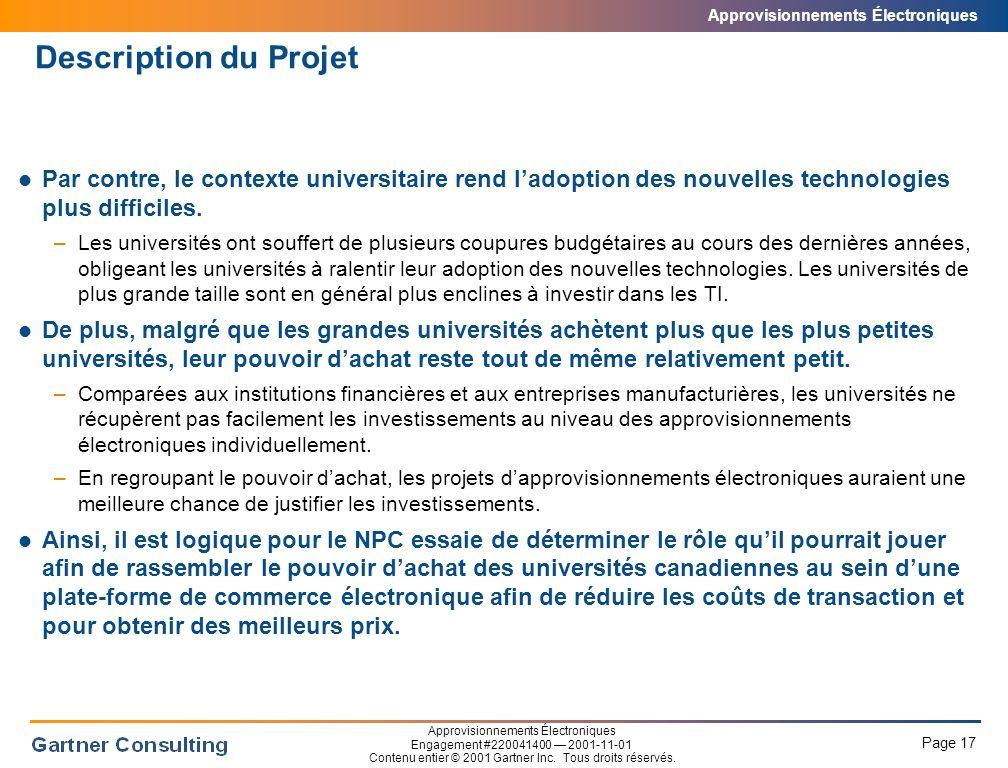Description du Projet L'ACPAU à donc demandé à Gartner de conduire l'étude suivante :