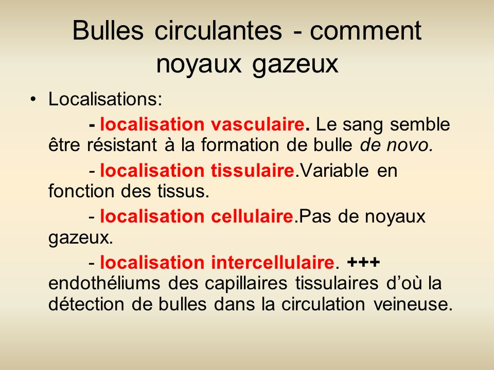Bulles circulantes - comment noyaux gazeux