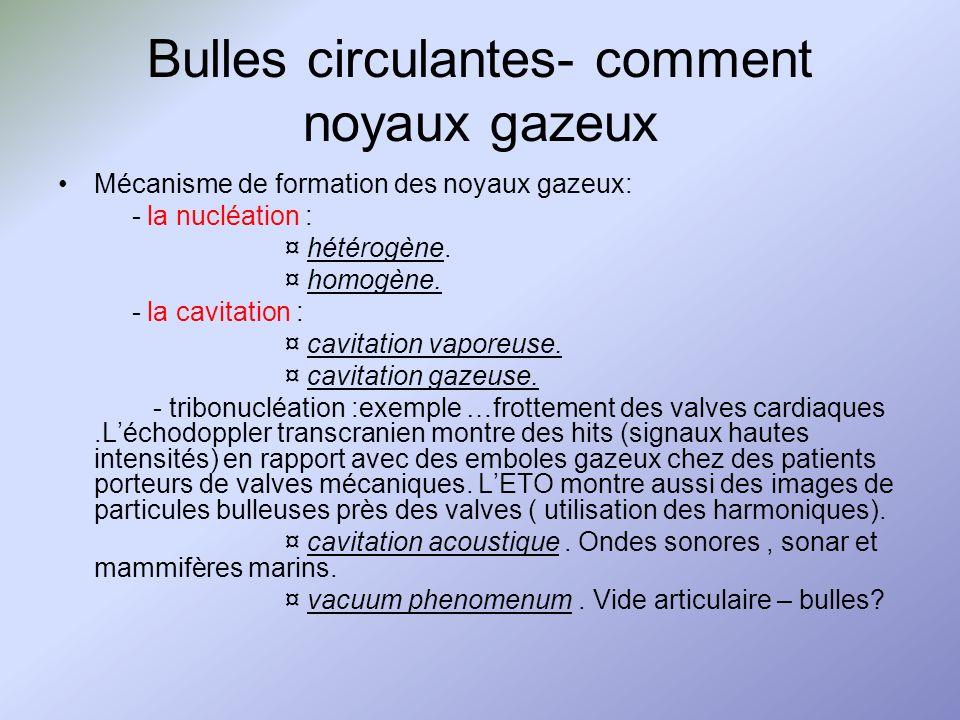 Bulles circulantes- comment noyaux gazeux