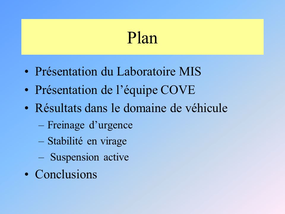 Plan Présentation du Laboratoire MIS Présentation de l'équipe COVE