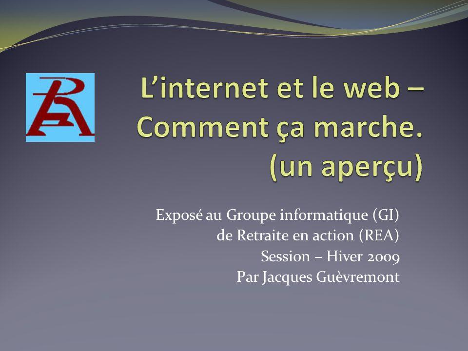 L'internet et le web – Comment ça marche. (un aperçu)