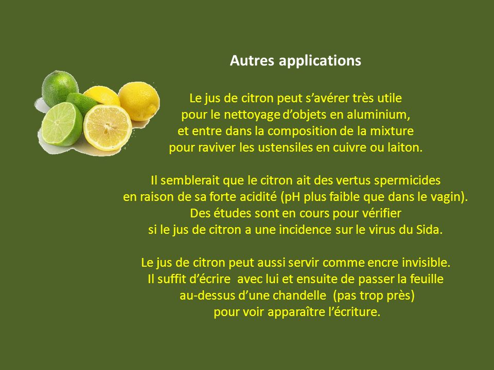 Autres applications Le jus de citron peut s'avérer très utile